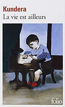 La vie est ailleurs, roman de Kundera